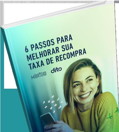 [HÍBRIDO + DITO] 6 PASSOS PARA MELHORAR SUA TAXA DE RECOMPRA