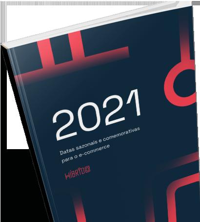 CALENDÁRIO 2021: Datas sazonais e comemorativas para o e-commerce